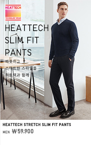 MEN HEATTECH STRETCH SLIM FIT PANTS 59,900원